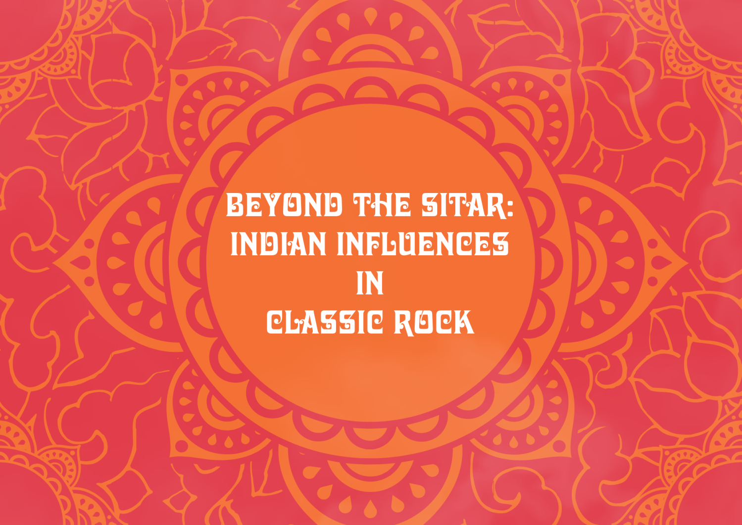 Indian Influences in Classic Rock – The Diversity of Classic