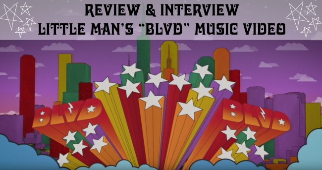 Review and Interview Little Man BLVD Music Video