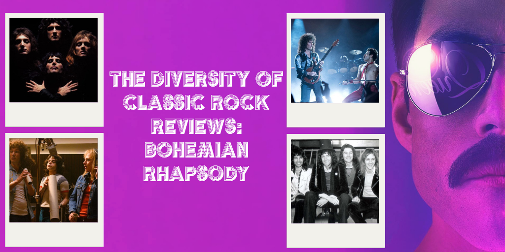 The Diversity of Classic Rock Review Bohemian Rhapsody (2018)