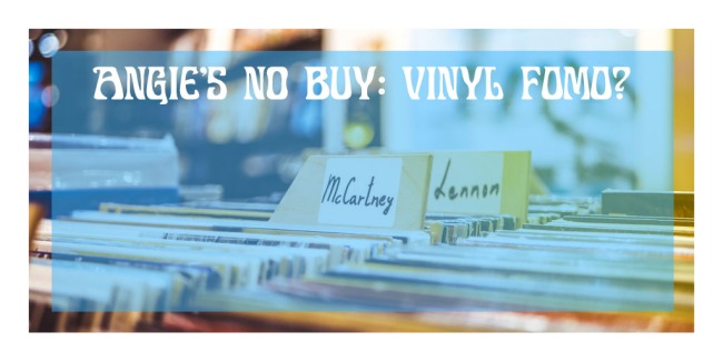 Vinyl No Buy FOMO