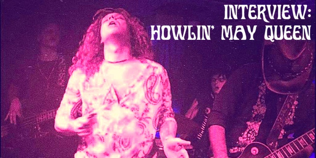 Crazy On Classic Rock Interview Howlin May Queen