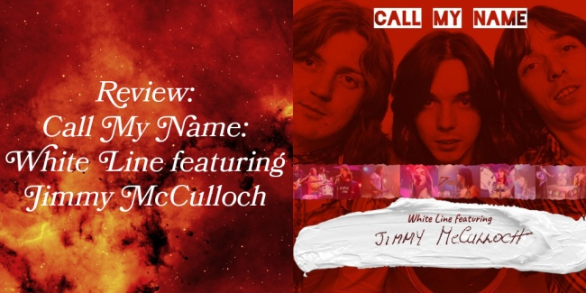 Crazy on Classic Rock Review - Call My Name Jimmy McCulloch White Line