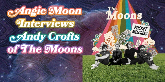 Crazy on Classic Rock Interview - Andy Crofts of The Moons