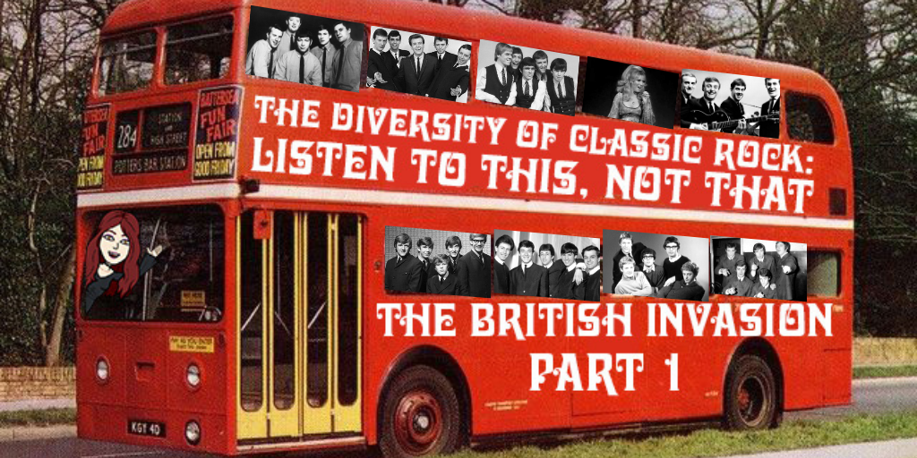 Diversity of Classic Rock Listen to This Not That British Invasion