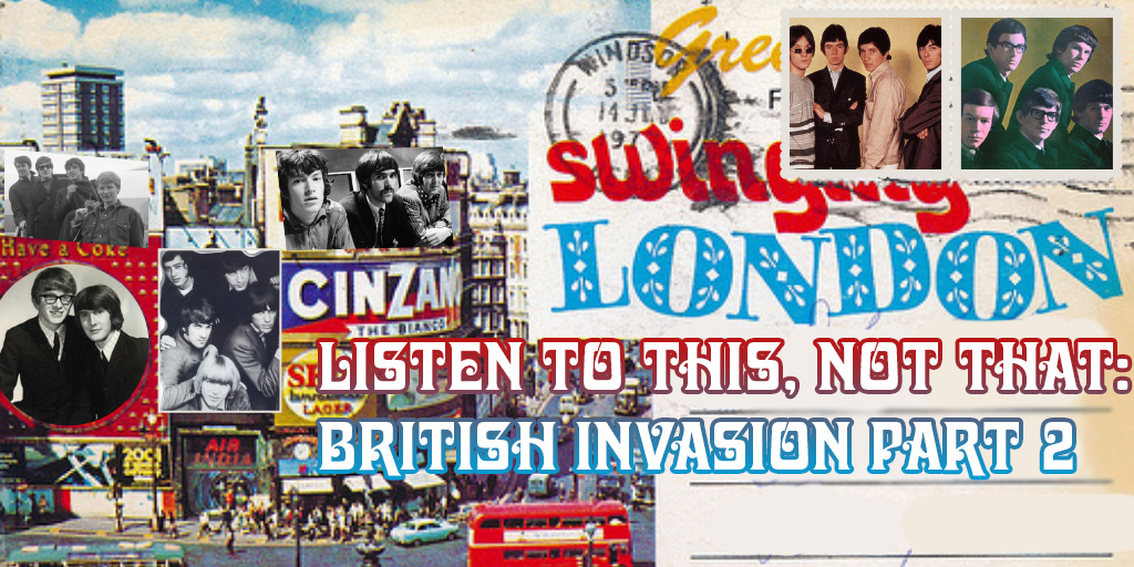 The Diversity of Classic Rock Listen to This, Not That British Invasion Part 2