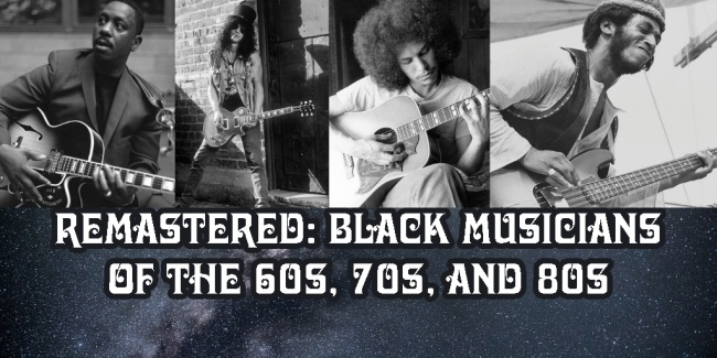 Remastered Black Musicians of the 60s, 70s, and 80s Part 4